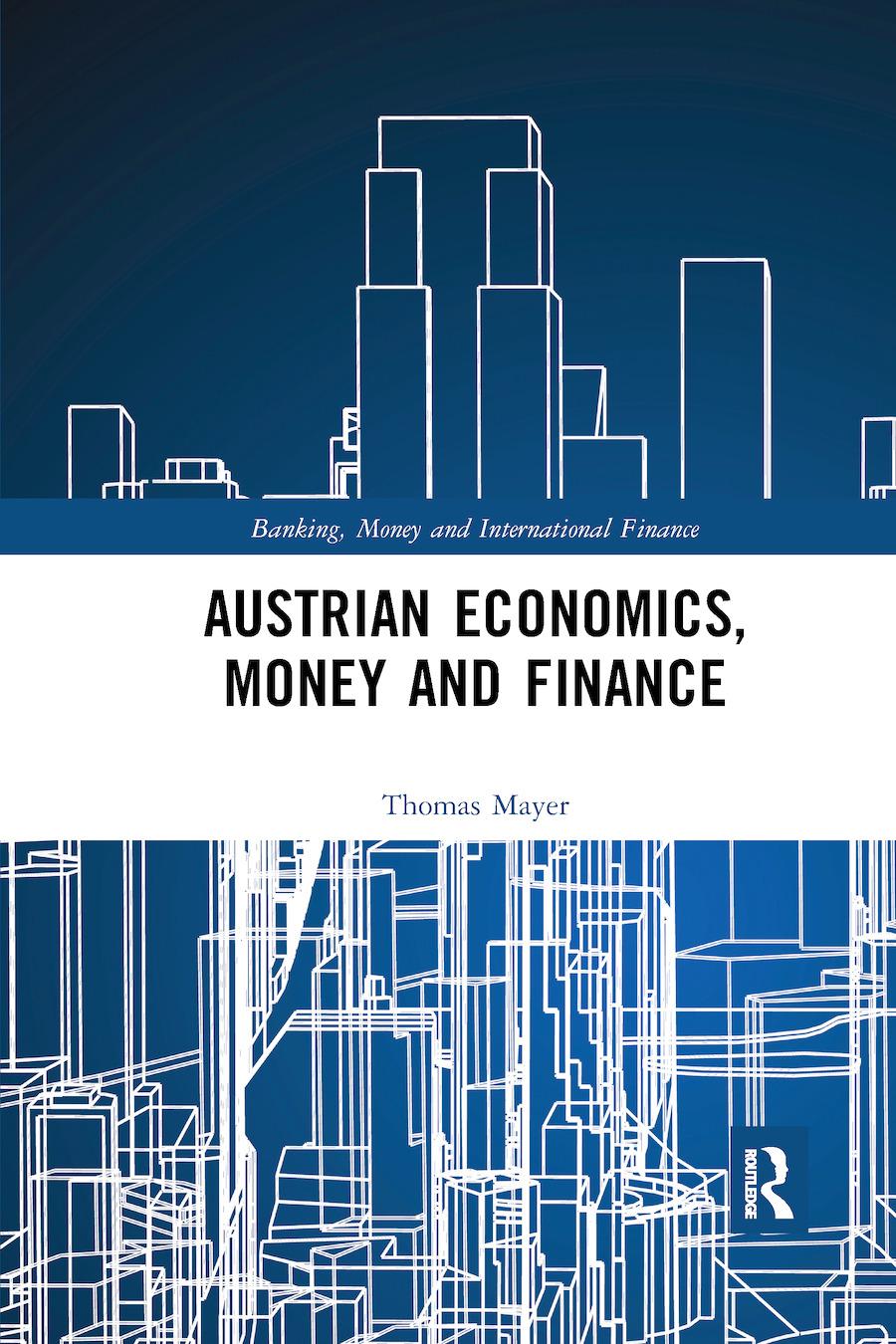 Austrian Economics, Money and Finance book cover