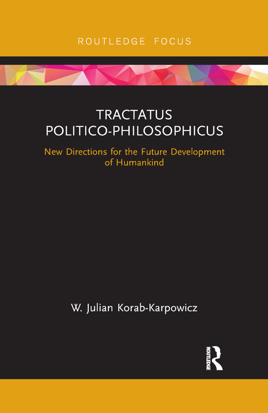 Tractatus Politico-Philosophicus: New Directions for the Future Development of Humankind, 1st Edition (Paperback) book cover