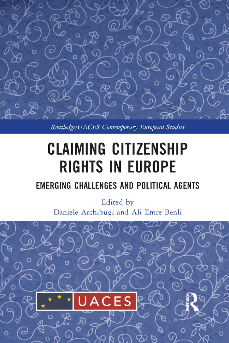 Claiming Citizenship Rights in Europe: Emerging Challenges and Political Agents book cover