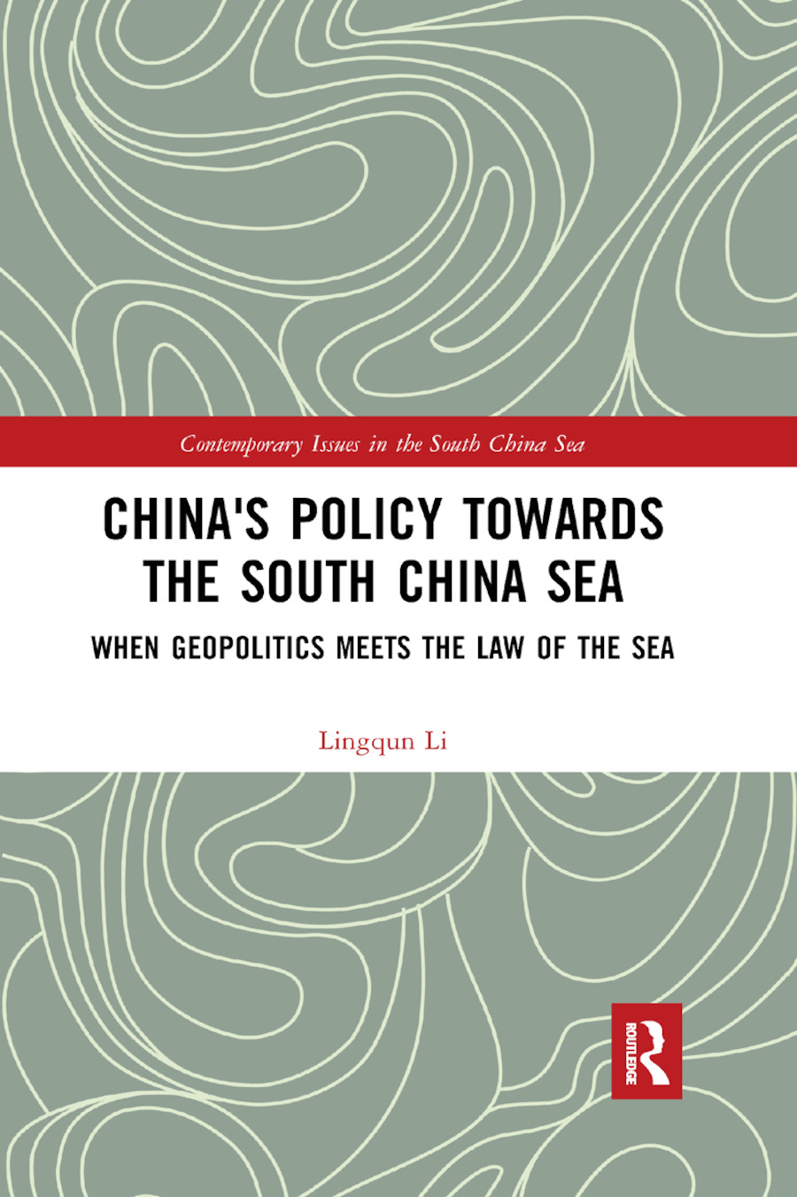 China's Policy towards the South China Sea: When Geopolitics Meets the Law of the Sea book cover