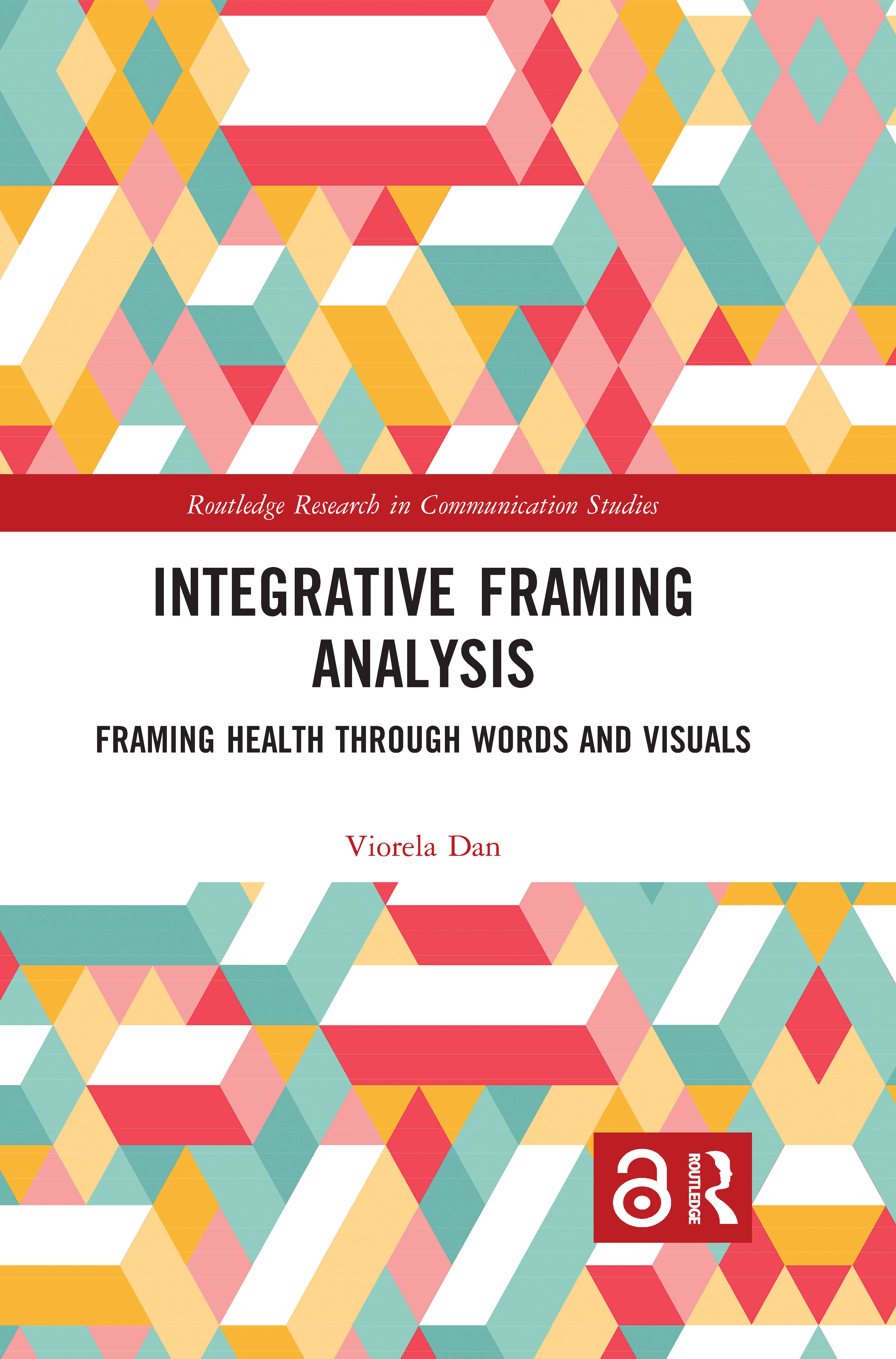 Integrative Framing Analysis: Framing Health through Words and Visuals book cover