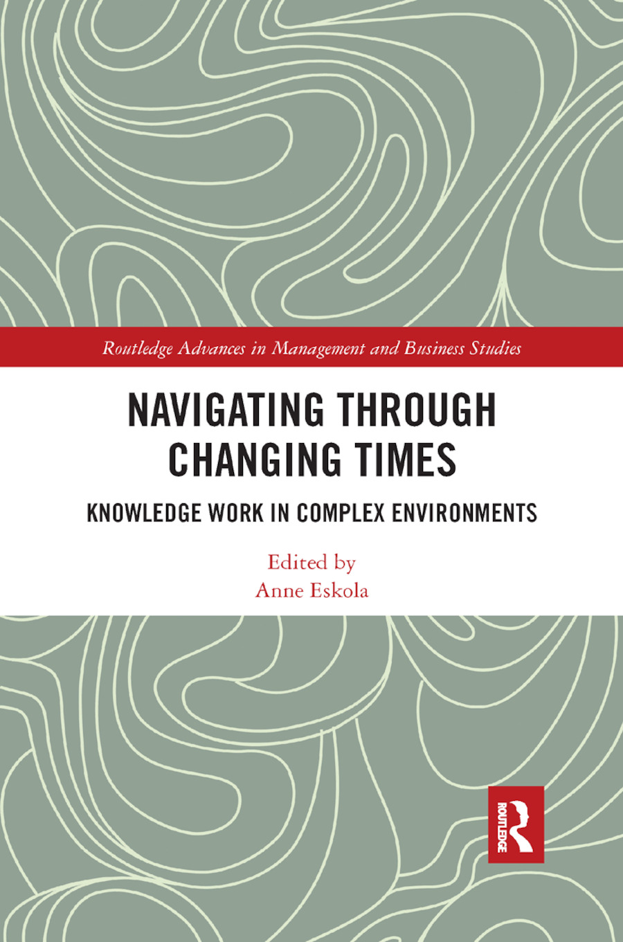 Navigating Through Changing Times: Knowledge Work in Complex Environments book cover