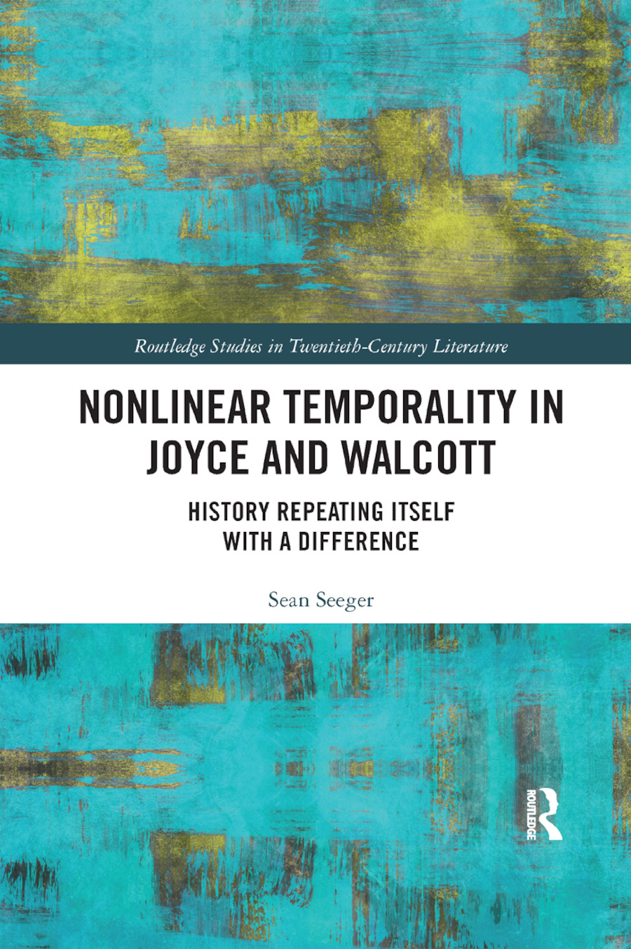 Nonlinear Temporality in Joyce and Walcott: History Repeating Itself with a Difference, 1st Edition (Paperback) book cover