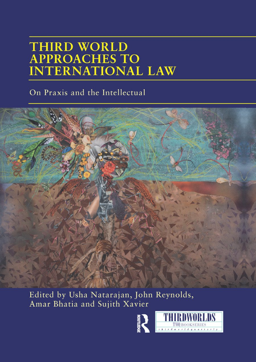 Third World Approaches to International Law: On Praxis and the Intellectual book cover