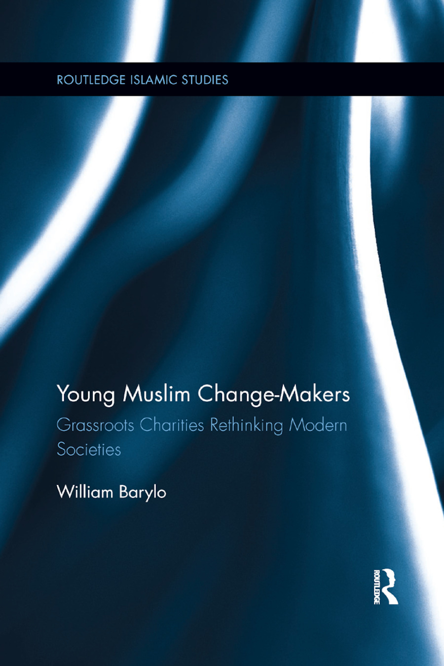 Young Muslim Change-Makers: Grassroots Charities Rethinking Modern Societies book cover