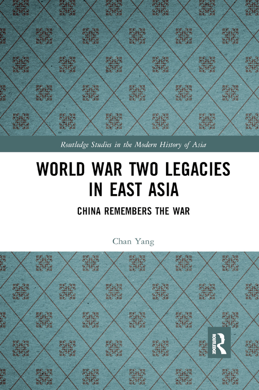 World War Two Legacies in East Asia: China Remembers the War book cover