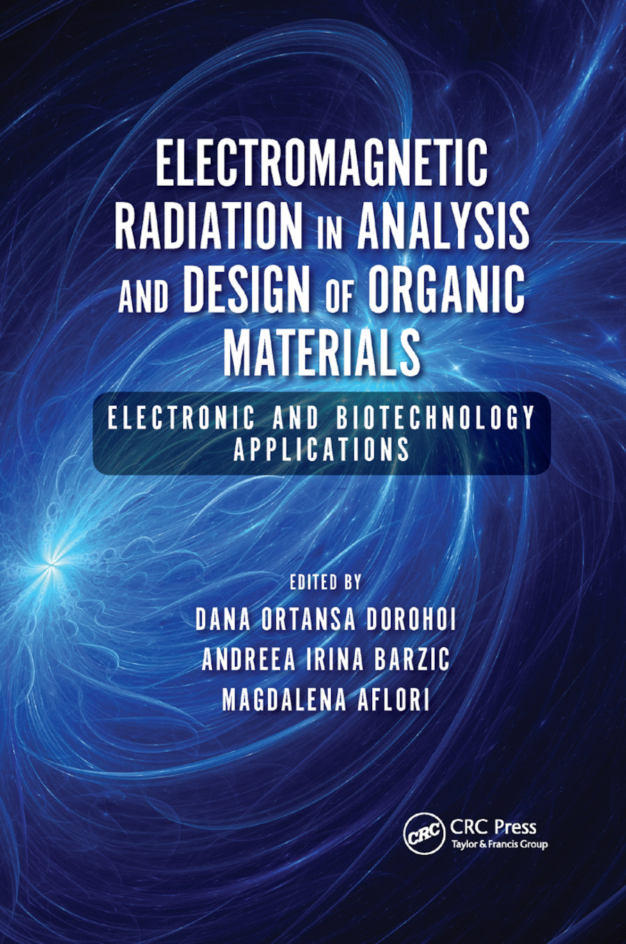 Electromagnetic Radiation in Analysis and Design of Organic Materials: Electronic and Biotechnology Applications book cover