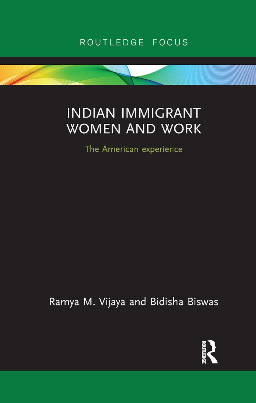Indian Immigrant Women and Work: The American experience book cover