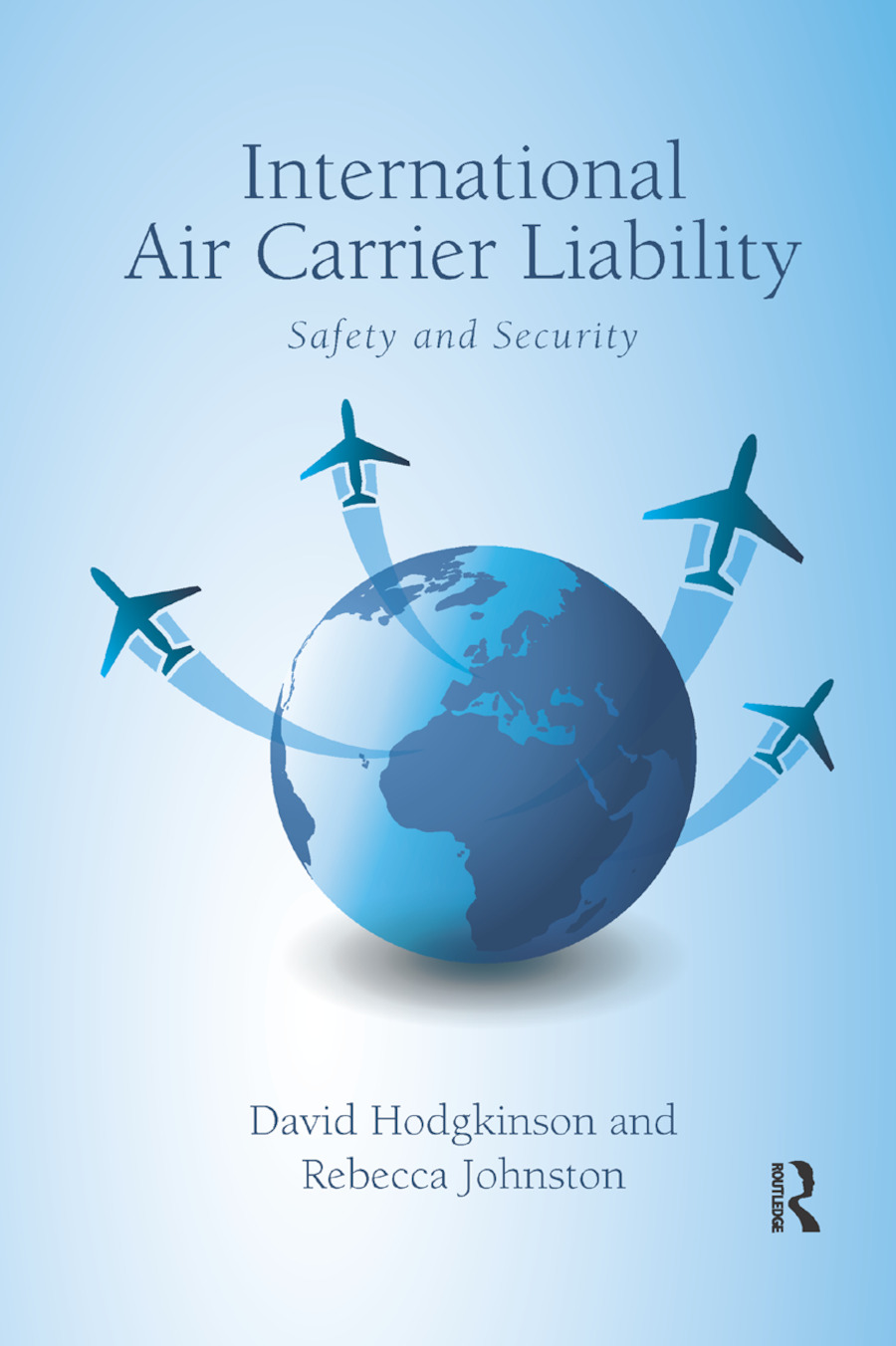International Air Carrier Liability: Safety and Security book cover