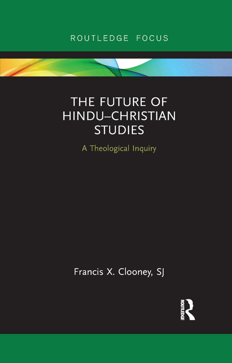 The Future of Hindu–Christian Studies
