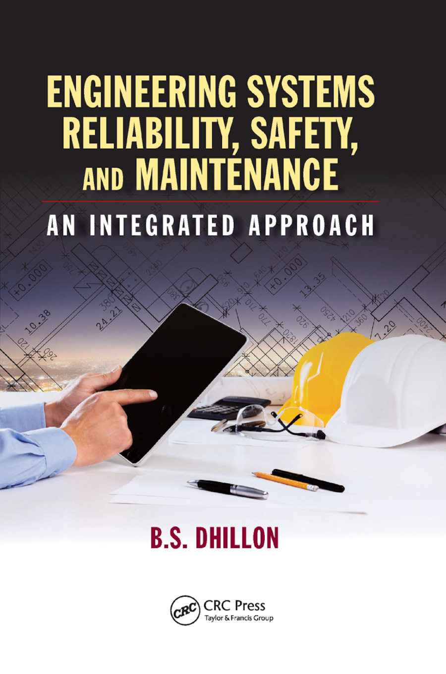 Engineering Systems Reliability, Safety, and Maintenance: An Integrated Approach, 1st Edition (Paperback) book cover