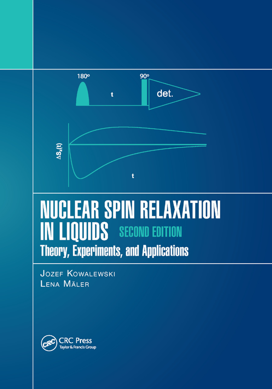 Nuclear Spin Relaxation in Liquids: Theory, Experiments, and Applications, Second Edition, 2nd Edition (Paperback) book cover