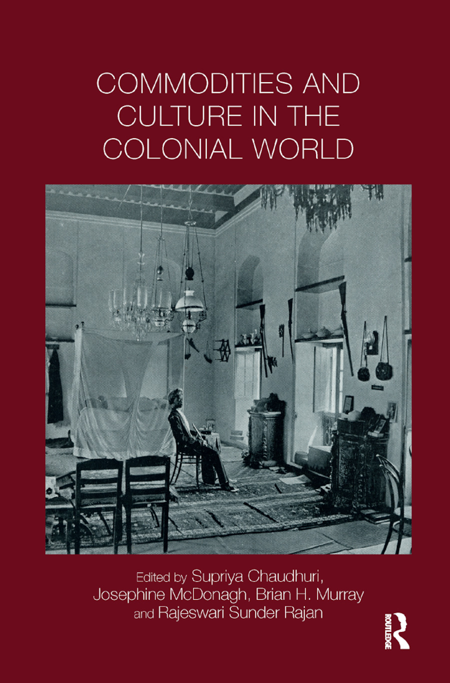 Commodities And Culture In The Colonial World Taylor Francis Group