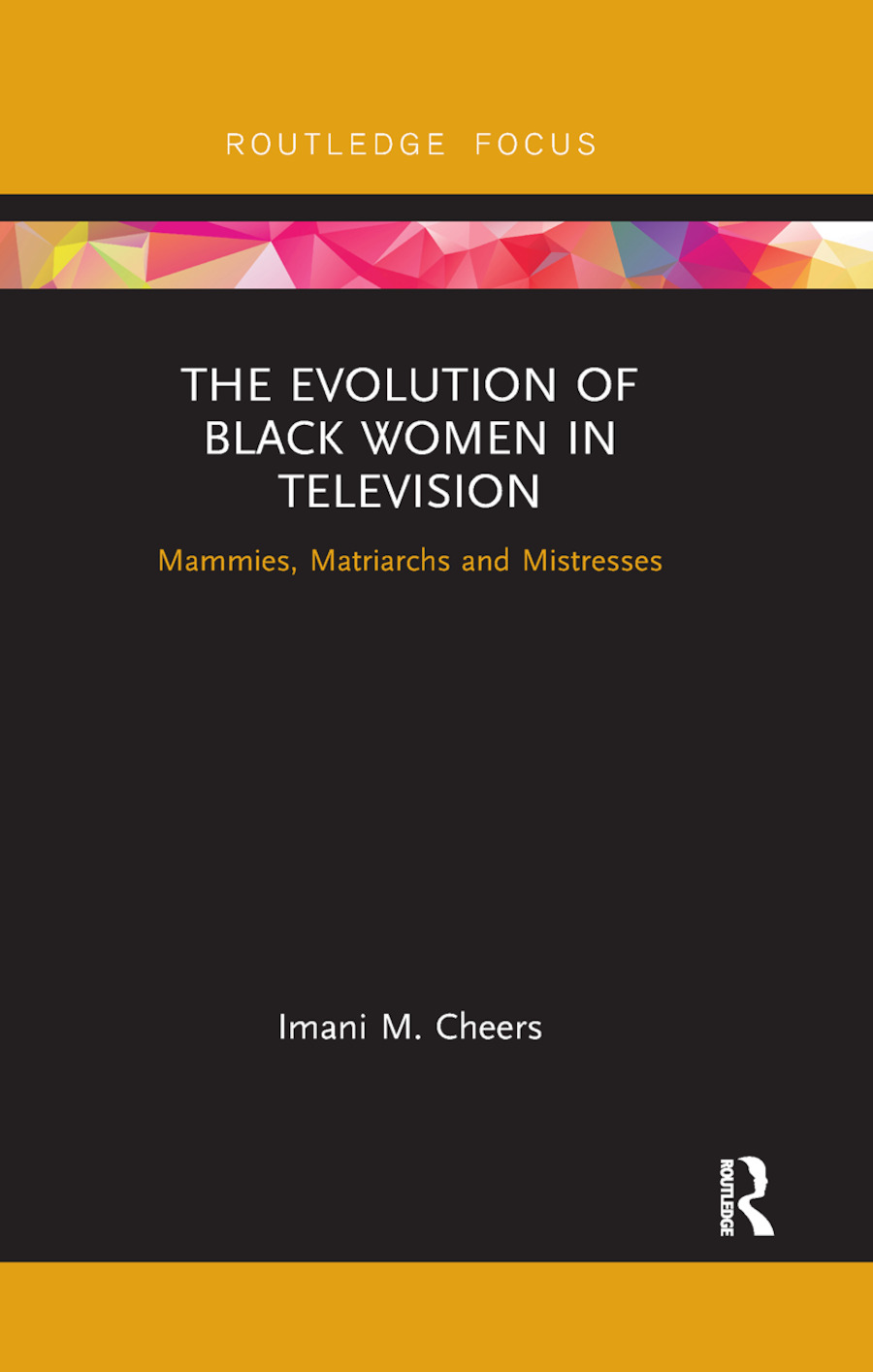 The Evolution of Black Women in Television: Mammies, Matriarchs and Mistresses book cover