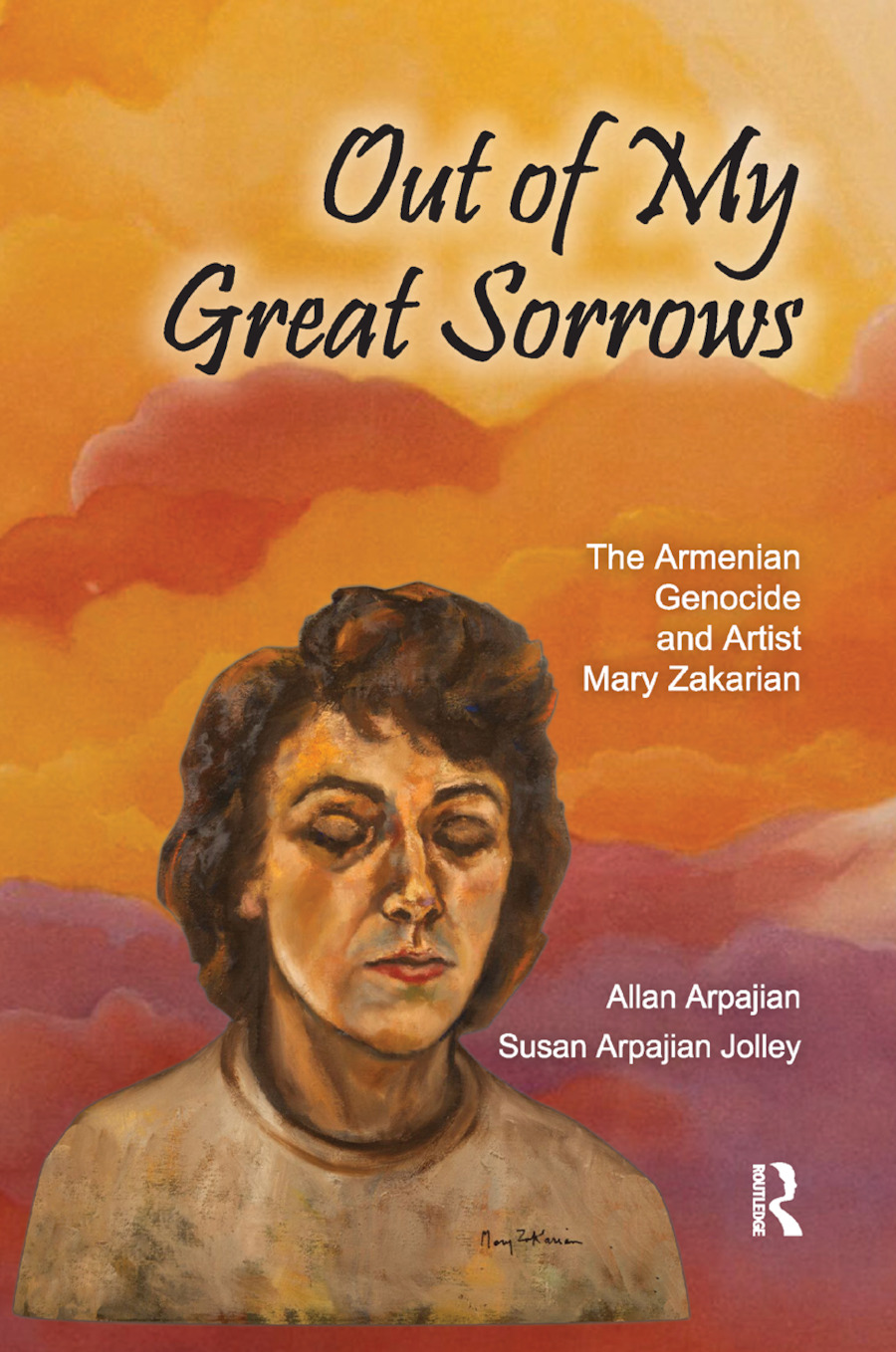 Out of My Great Sorrows: The Armenian Genocide and Artist Mary Zakarian, 1st Edition (Paperback) book cover