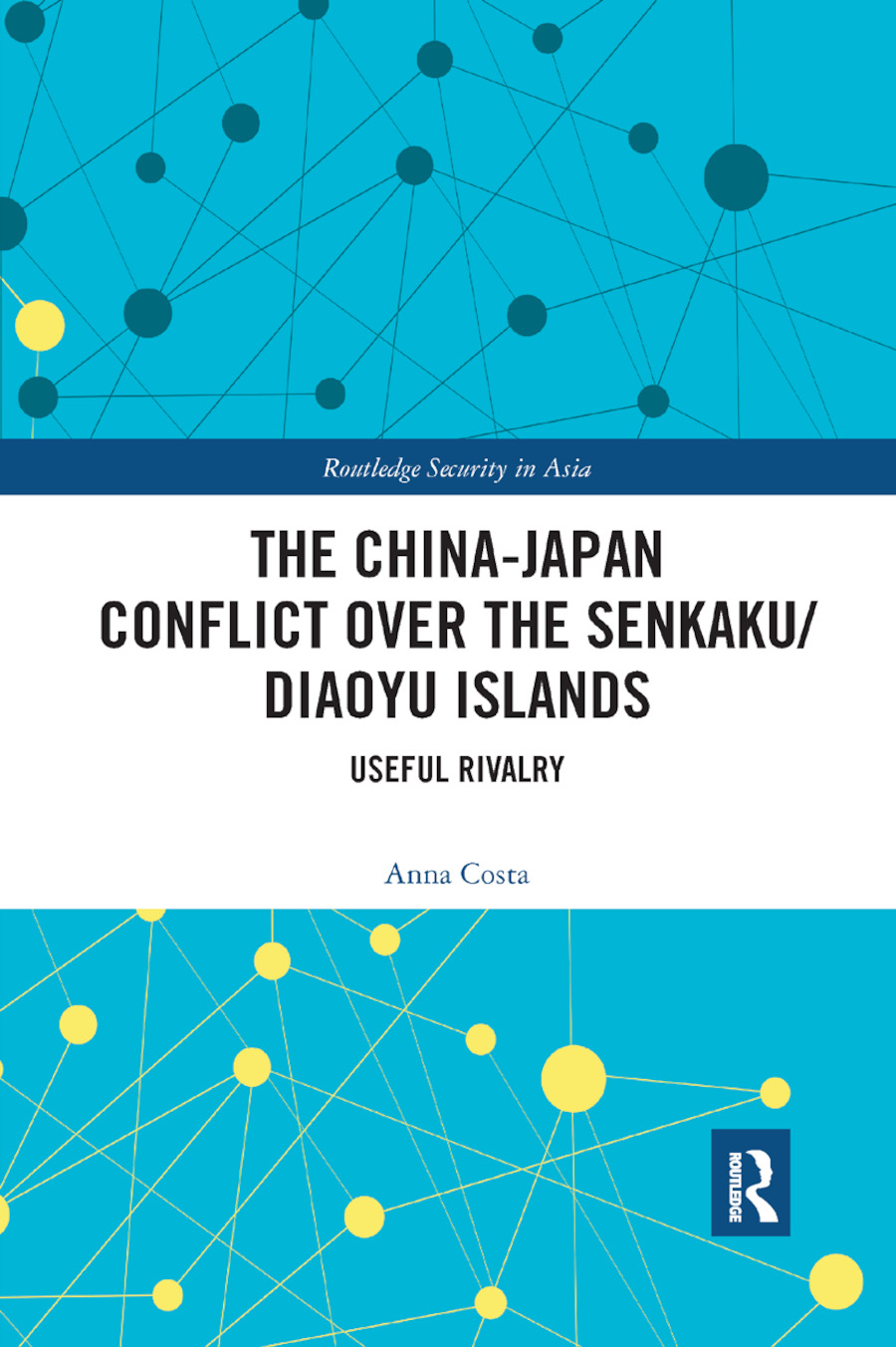 The China-Japan Conflict over the Senkaku/Diaoyu Islands: Useful Rivalry book cover