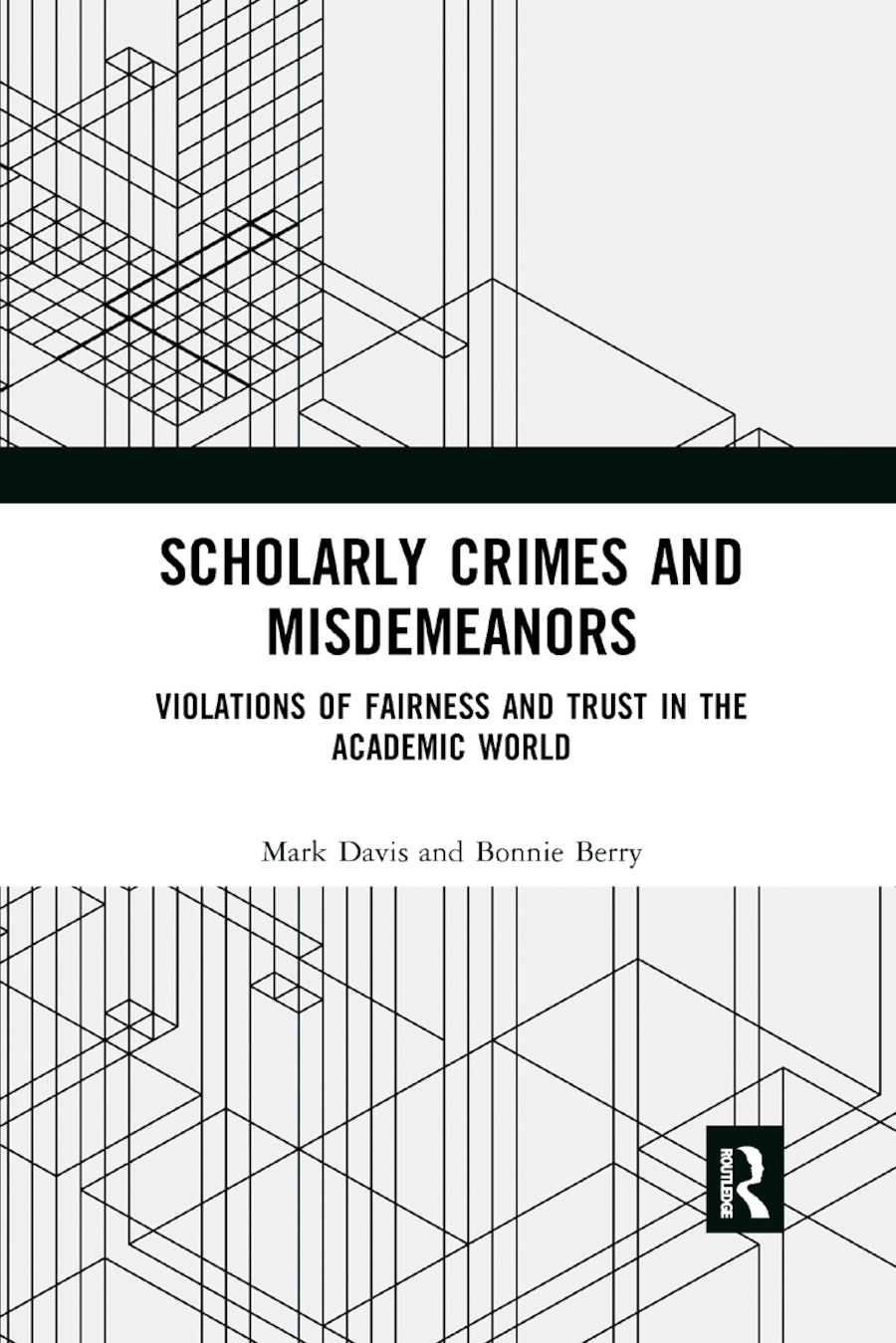 Scholarly Crimes and Misdemeanors: Violations of Fairness and Trust in the Academic World, 1st Edition (Paperback) book cover