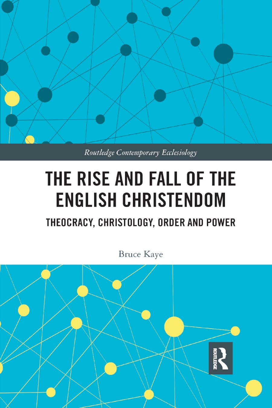 The Rise and Fall of the English Christendom: Theocracy, Christology, Order and Power book cover