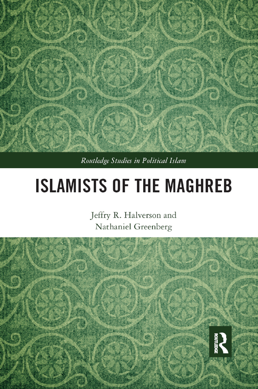 Islamists of the Maghreb: 1st Edition (Paperback) book cover