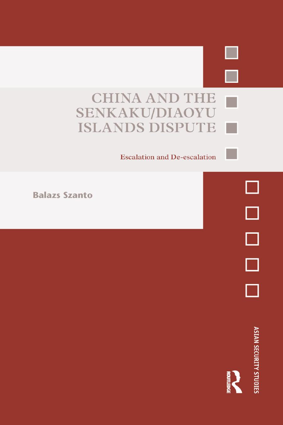 China and the Senkaku/Diaoyu Islands Dispute: Escalation and De-escalation book cover