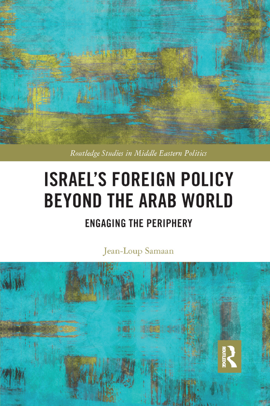 Israel�s Foreign Policy Beyond the Arab World: Engaging the Periphery book cover