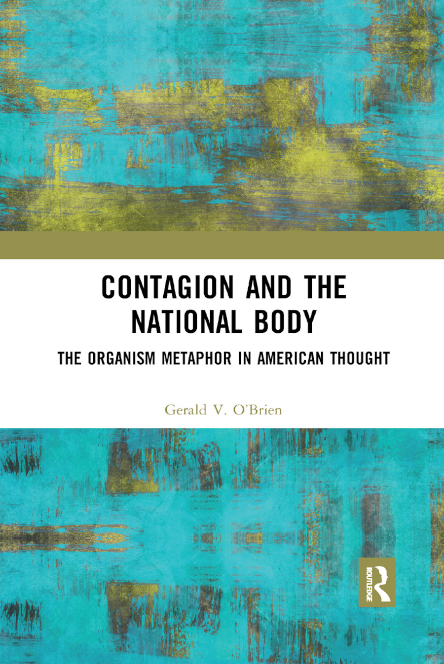 Contagion and the National Body: The Organism Metaphor in American Thought book cover