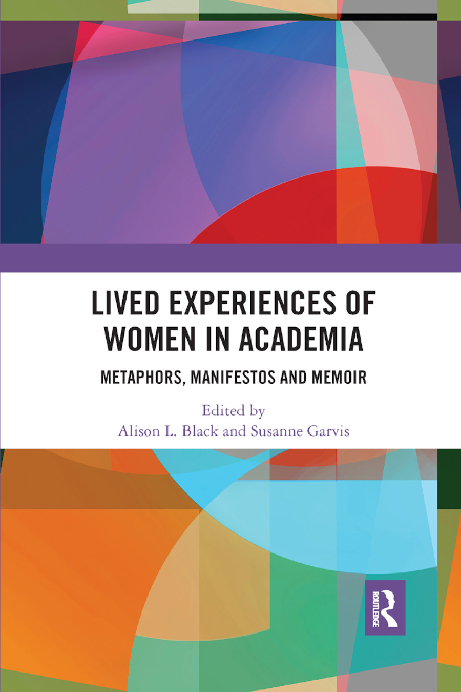 Lived Experiences of Women in Academia: Metaphors, Manifestos and Memoir book cover