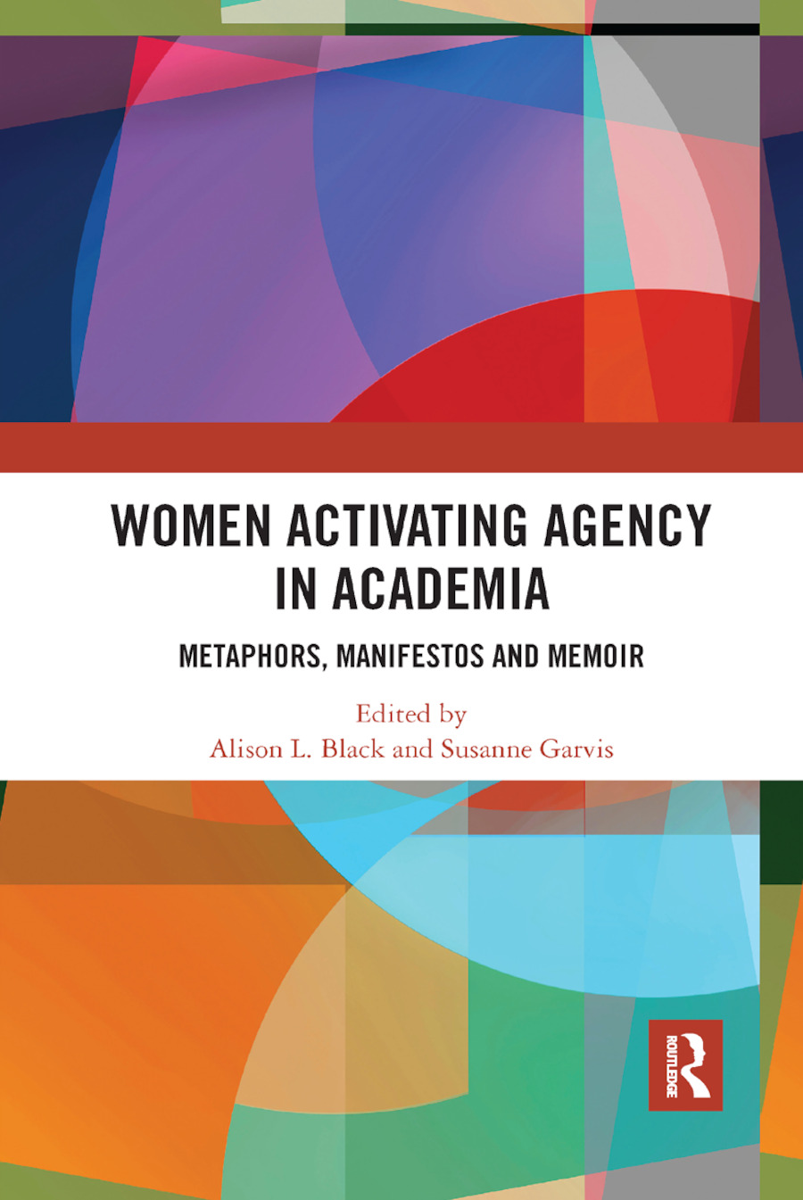 Women Activating Agency in Academia: Metaphors, Manifestos and Memoir book cover