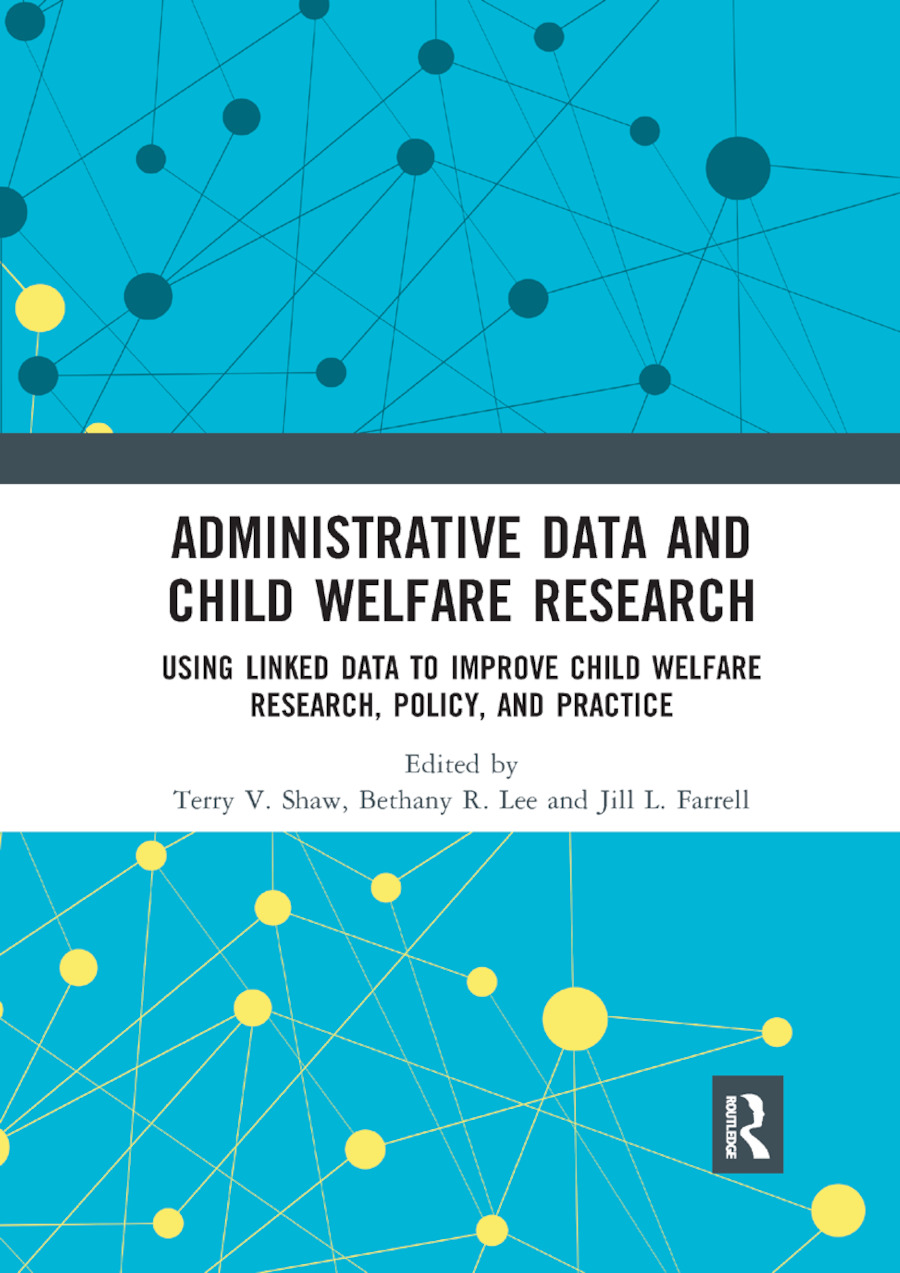 Administrative Data and Child Welfare Research: Using Linked Data to Improve Child Welfare Research, Policy, and Practice book cover