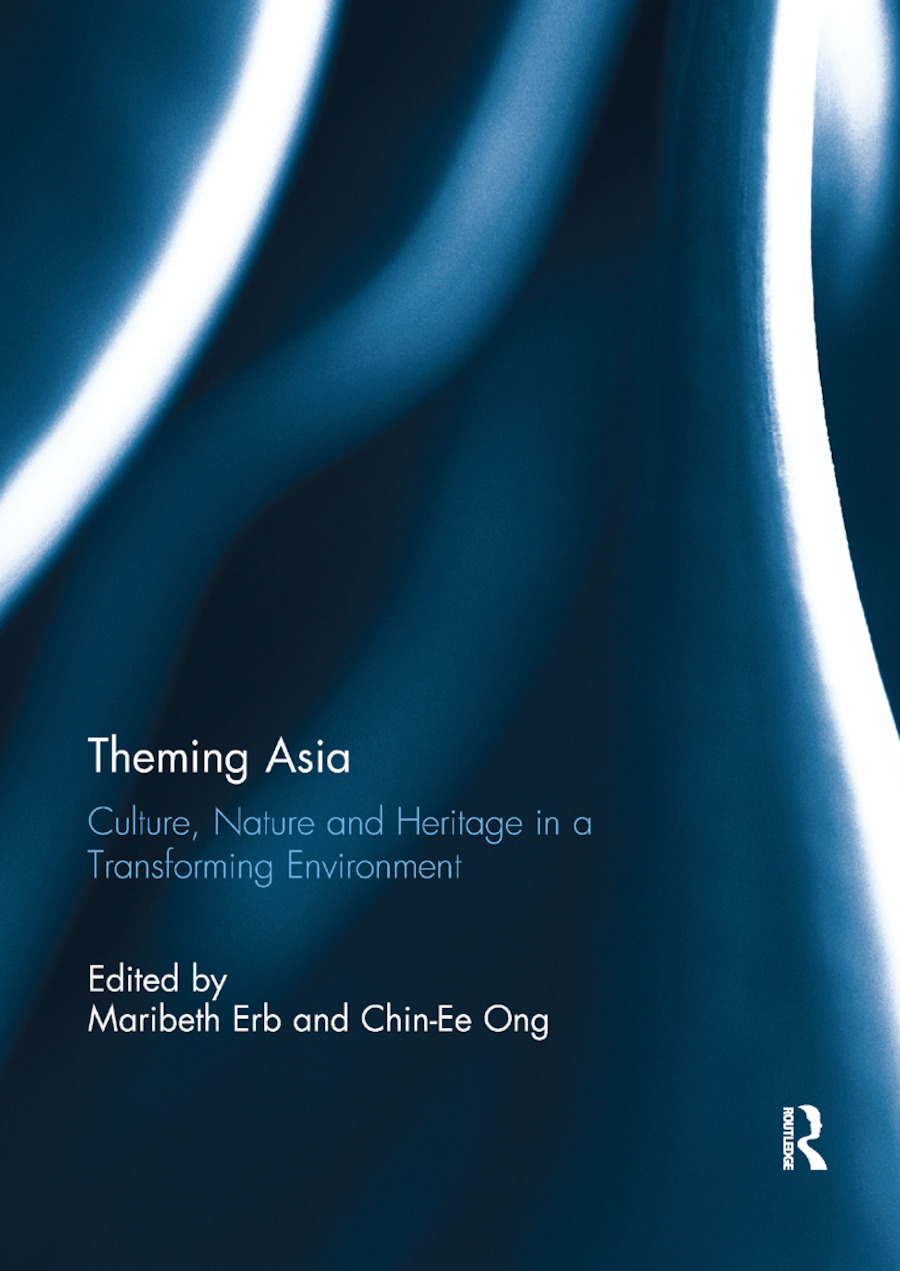 Theming Asia: Culture, Nature and Heritage in a Transforming Environment book cover