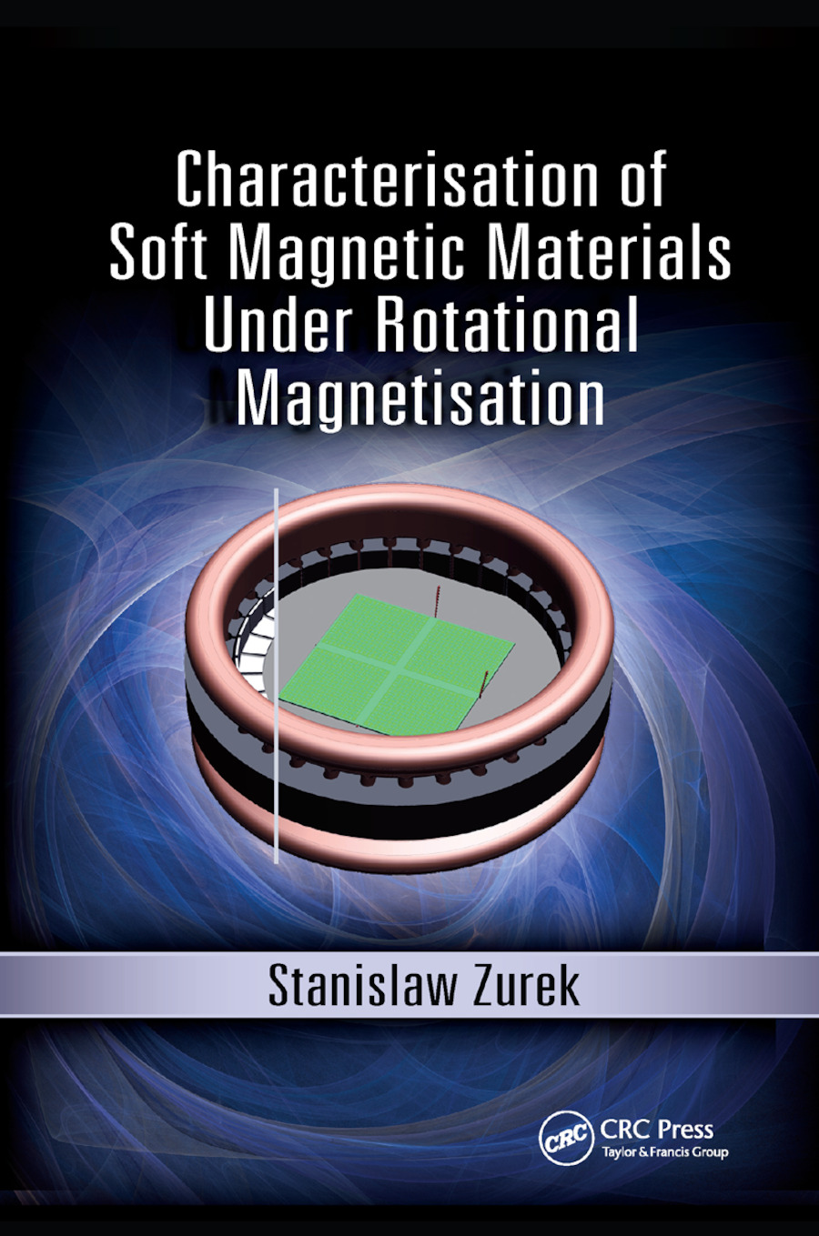 Characterisation of Soft Magnetic Materials Under Rotational Magnetisation: 1st Edition (Paperback) book cover