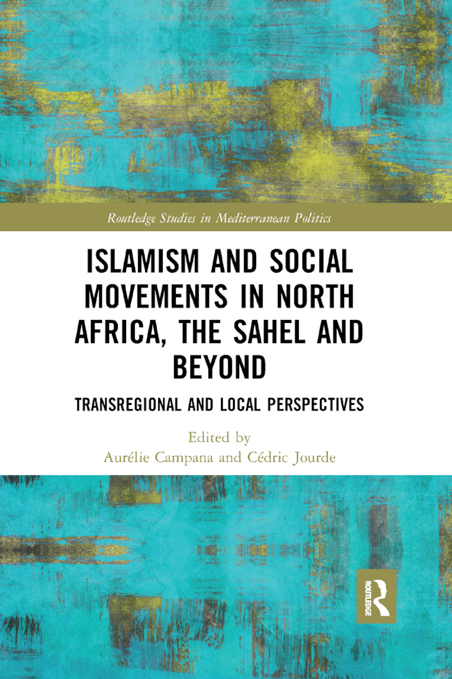 Islamism and Social Movements in North Africa, the Sahel and Beyond: Transregional and Local Perspectives book cover