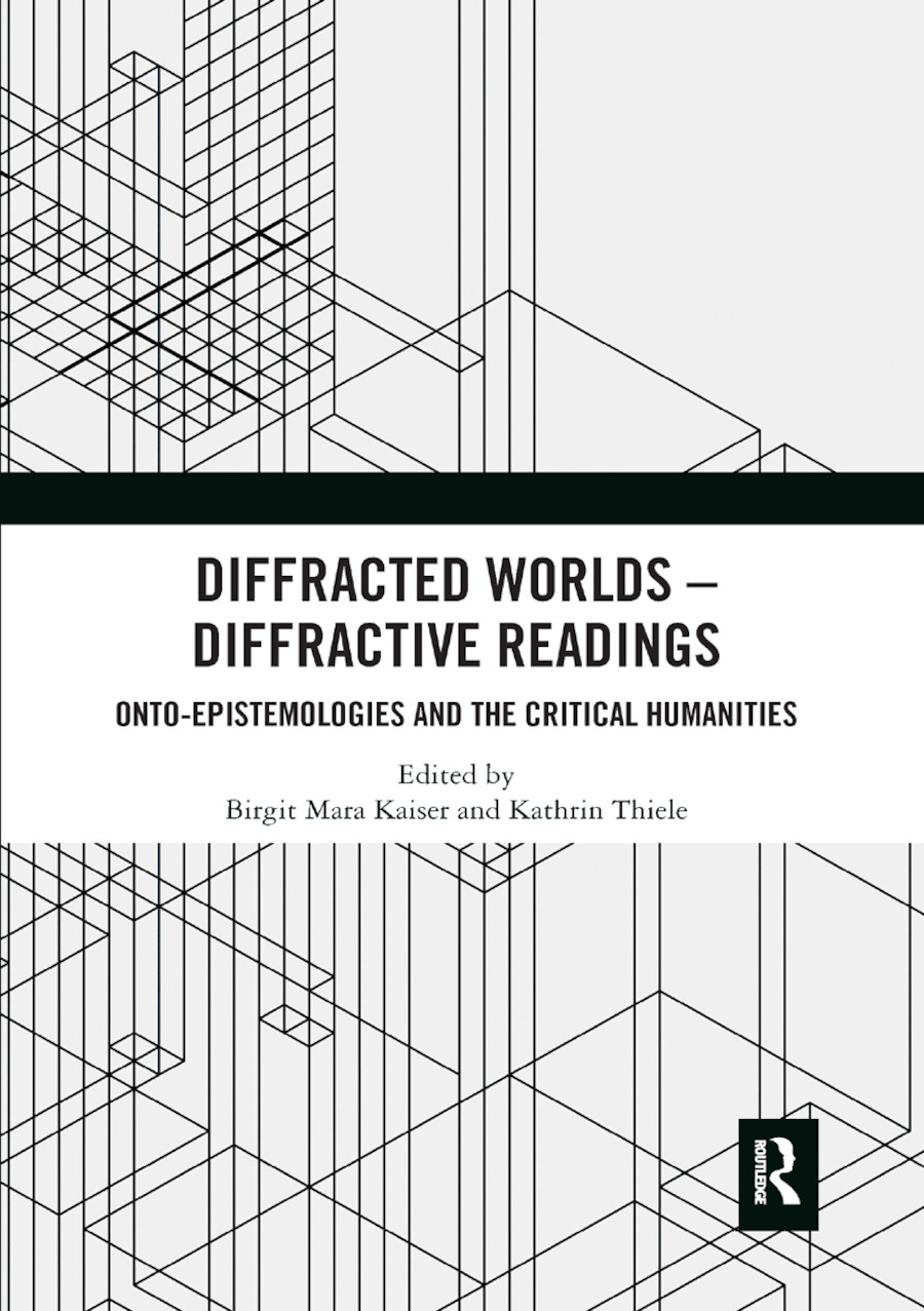 Diffracted Worlds - Diffractive Readings: Onto-Epistemologies and the Critical Humanities, 1st Edition (Paperback) book cover
