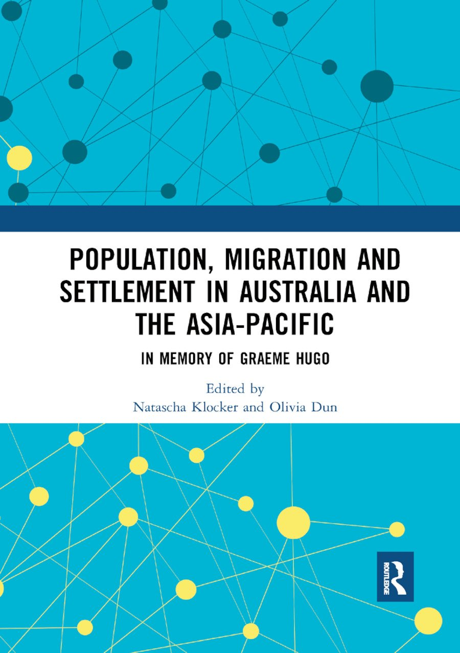 Population, Migration and Settlement in Australia and the Asia-Pacific: In Memory of Graeme Hugo book cover