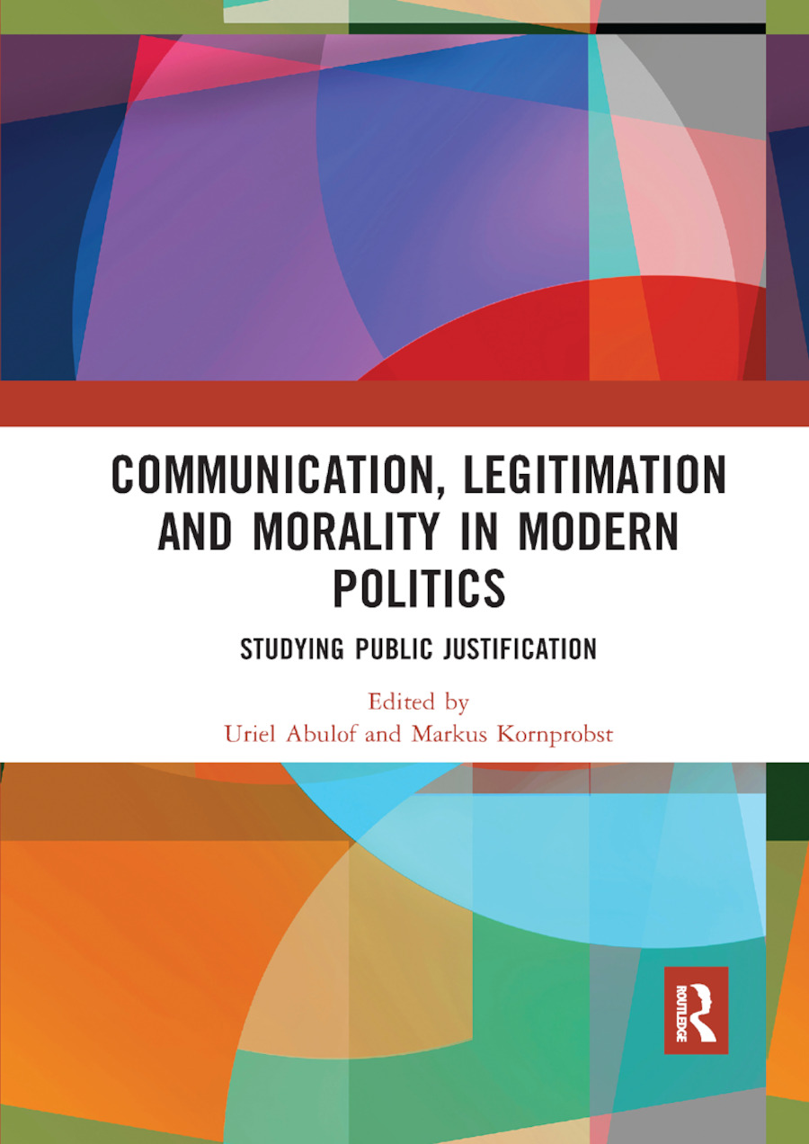 Communication, Legitimation and Morality in Modern Politics: Studying Public Justification book cover