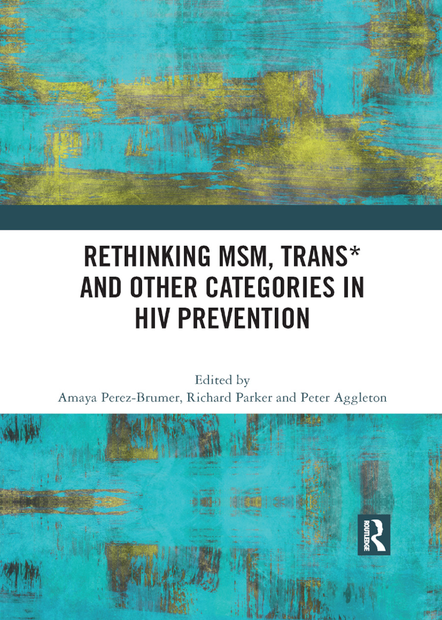 Rethinking MSM, Trans* and other Categories in HIV Prevention: 1st Edition (e-Book) book cover