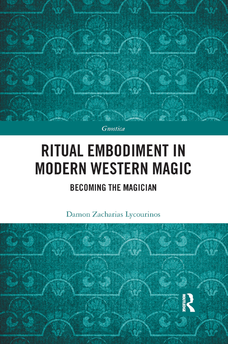 Ritual Embodiment in Modern Western Magic: Becoming the Magician book cover