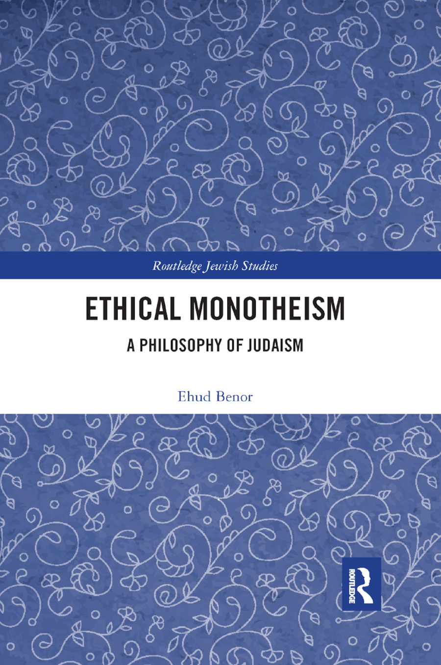 Ethical Monotheism: A Philosophy of Judaism book cover