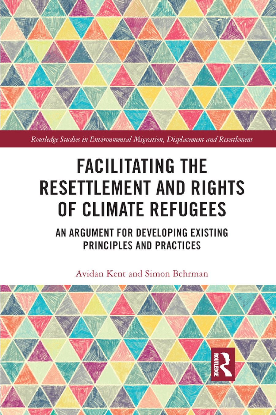Facilitating the Resettlement and Rights of Climate Refugees: An Argument for Developing Existing Principles and Practices book cover
