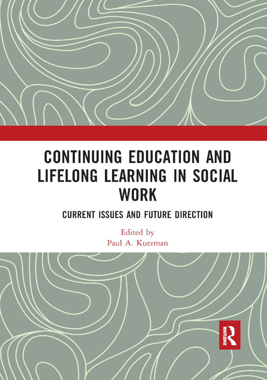 Continuing Education and Lifelong Learning in Social Work: Current Issues and Future Direction book cover