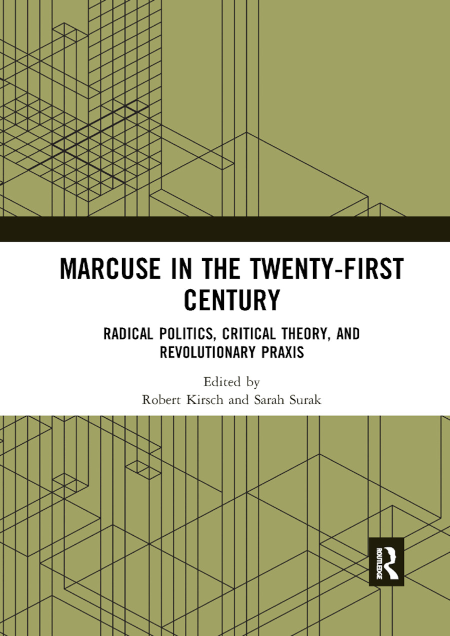 Marcuse in the Twenty-First Century: Radical Politics, Critical Theory, and Revolutionary Praxis book cover