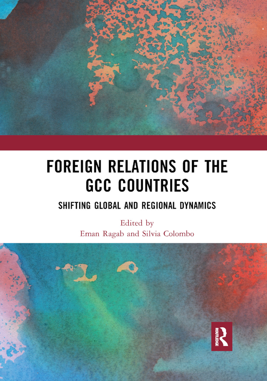 Foreign Relations of the GCC Countries: Shifting Global and Regional Dynamics book cover