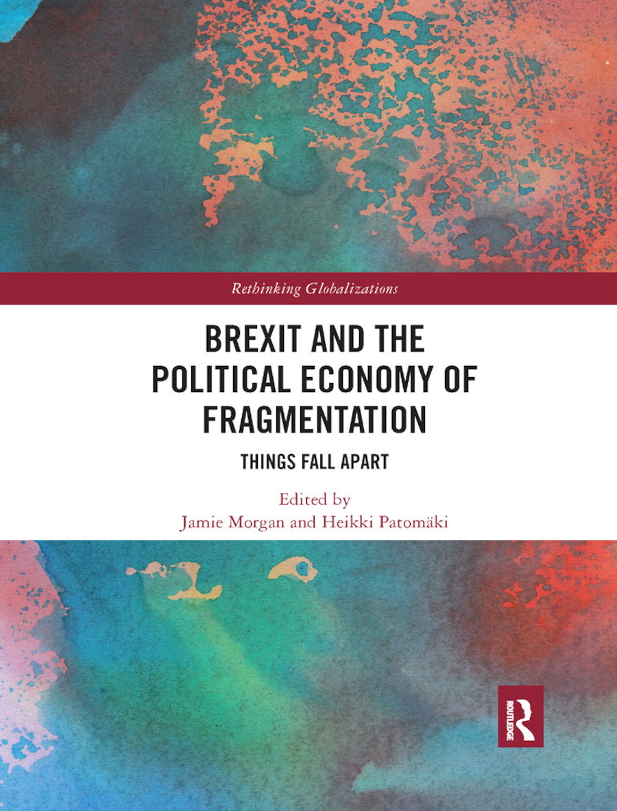 Brexit and the Political Economy of Fragmentation: Things Fall Apart, 1st Edition (Paperback) book cover