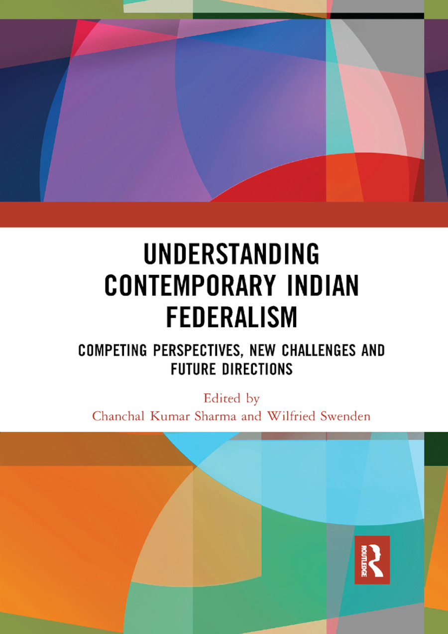Understanding Contemporary Indian Federalism: Competing Perspectives, New Challenges and Future Directions, 1st Edition (Paperback) book cover