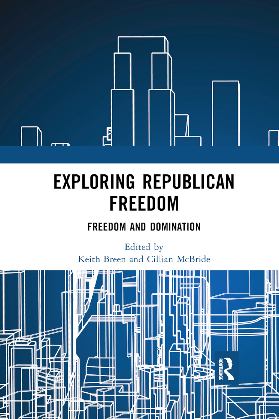 Exploring Republican Freedom: Freedom and Domination book cover