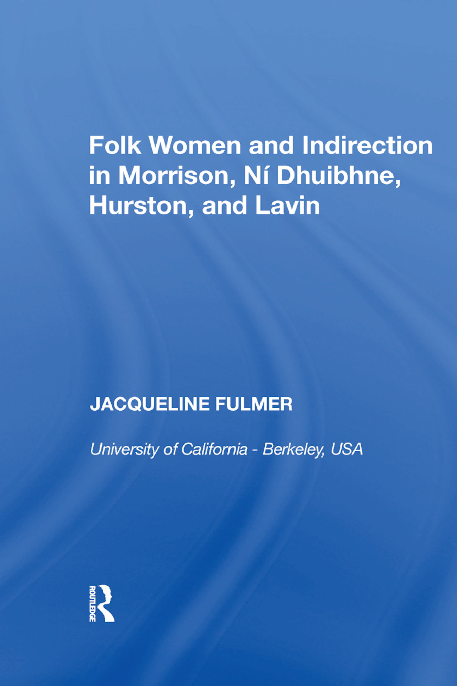 Folk Women and Indirection in Morrison, N� Dhuibhne, Hurston, and Lavin
