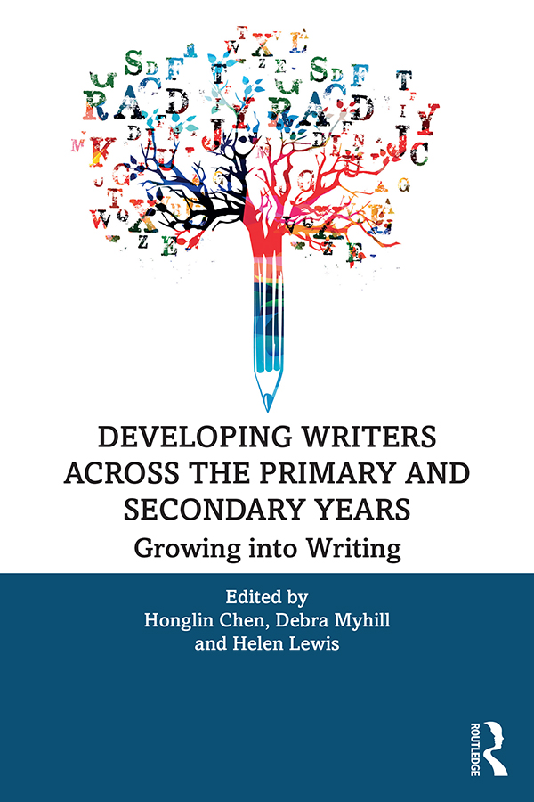 Developing Writers Across the Primary and Secondary Years: Growing into Writing book cover