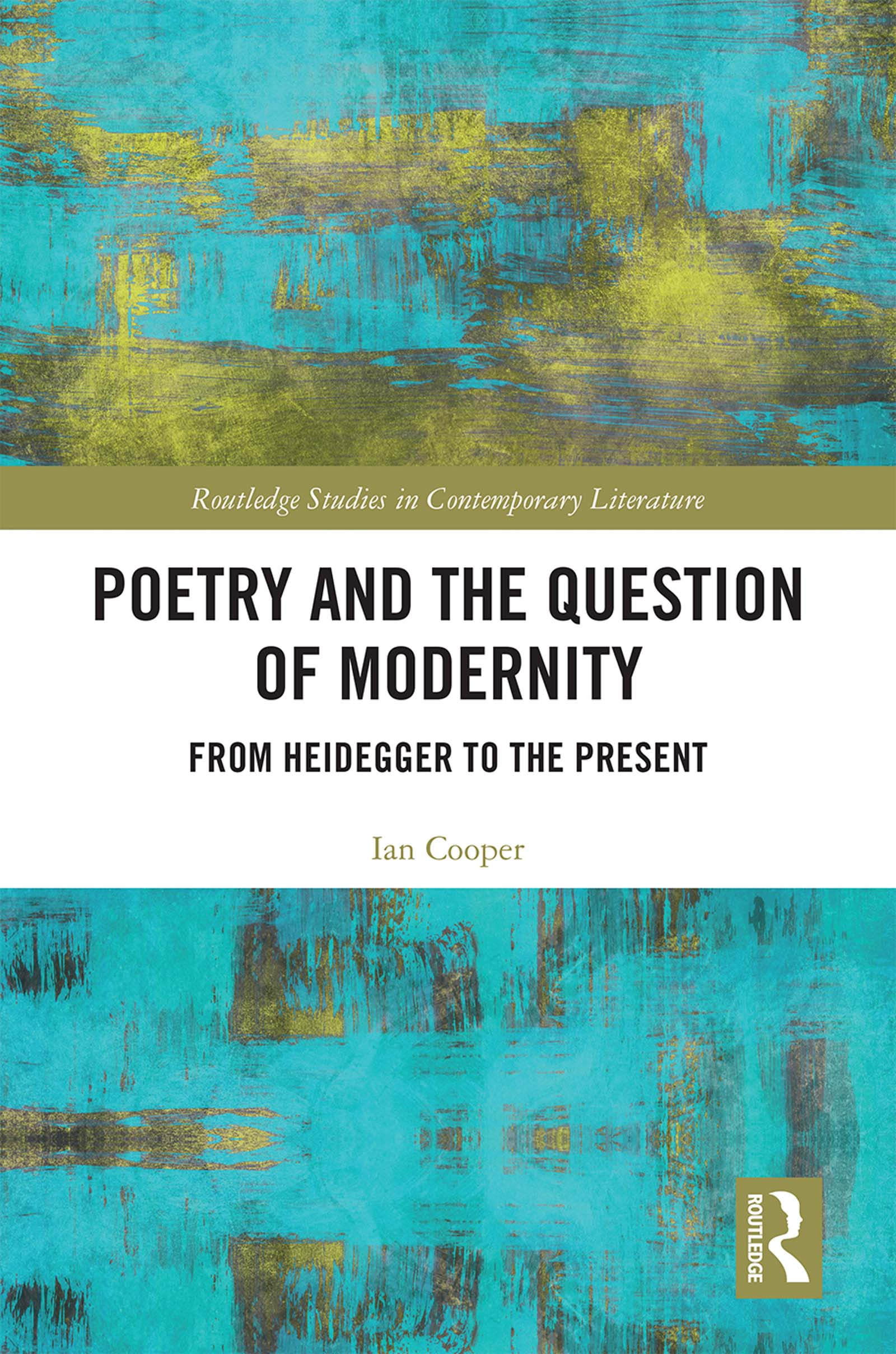 Poetry and the Question of Modernity: From Heidegger to the Present, 1st Edition (e-Book) book cover