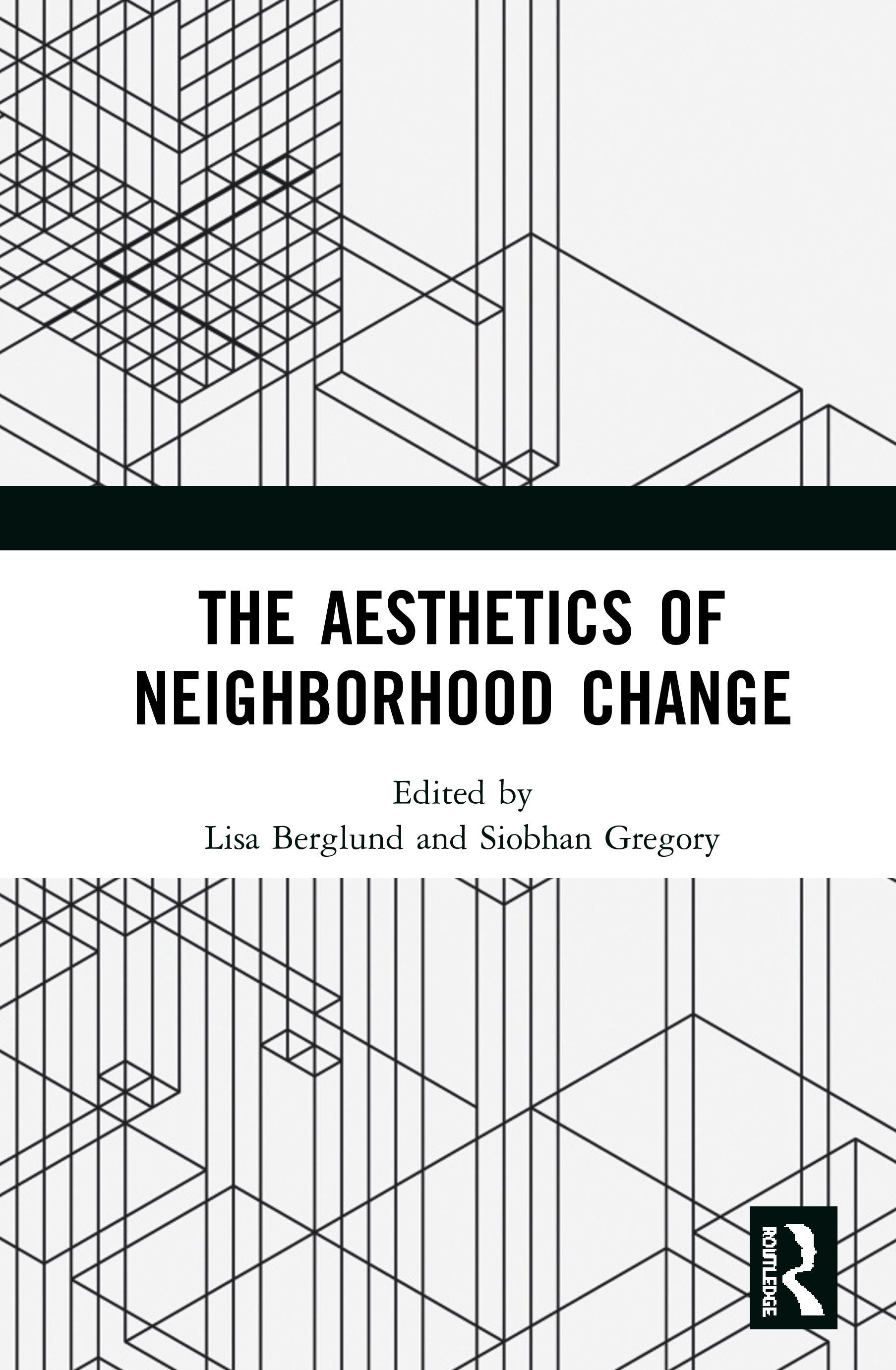 The Aesthetics of Neighborhood Change: 1st Edition (Hardback) book cover