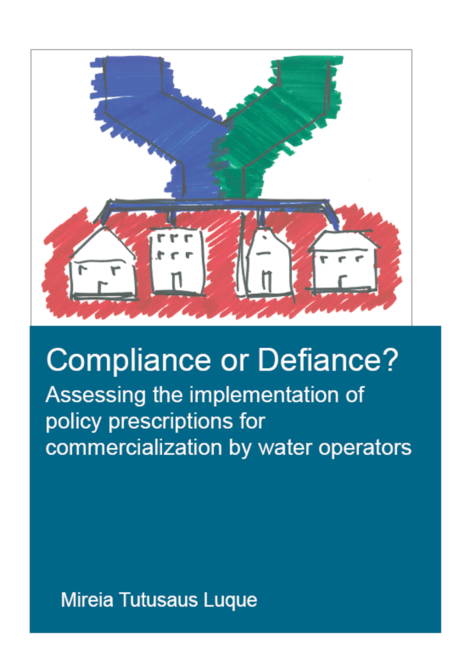 Compliance or Defiance?: Assessing the Implementation of Policy Prescriptions for Commercialization by Water Operators, 1st Edition (Paperback) book cover